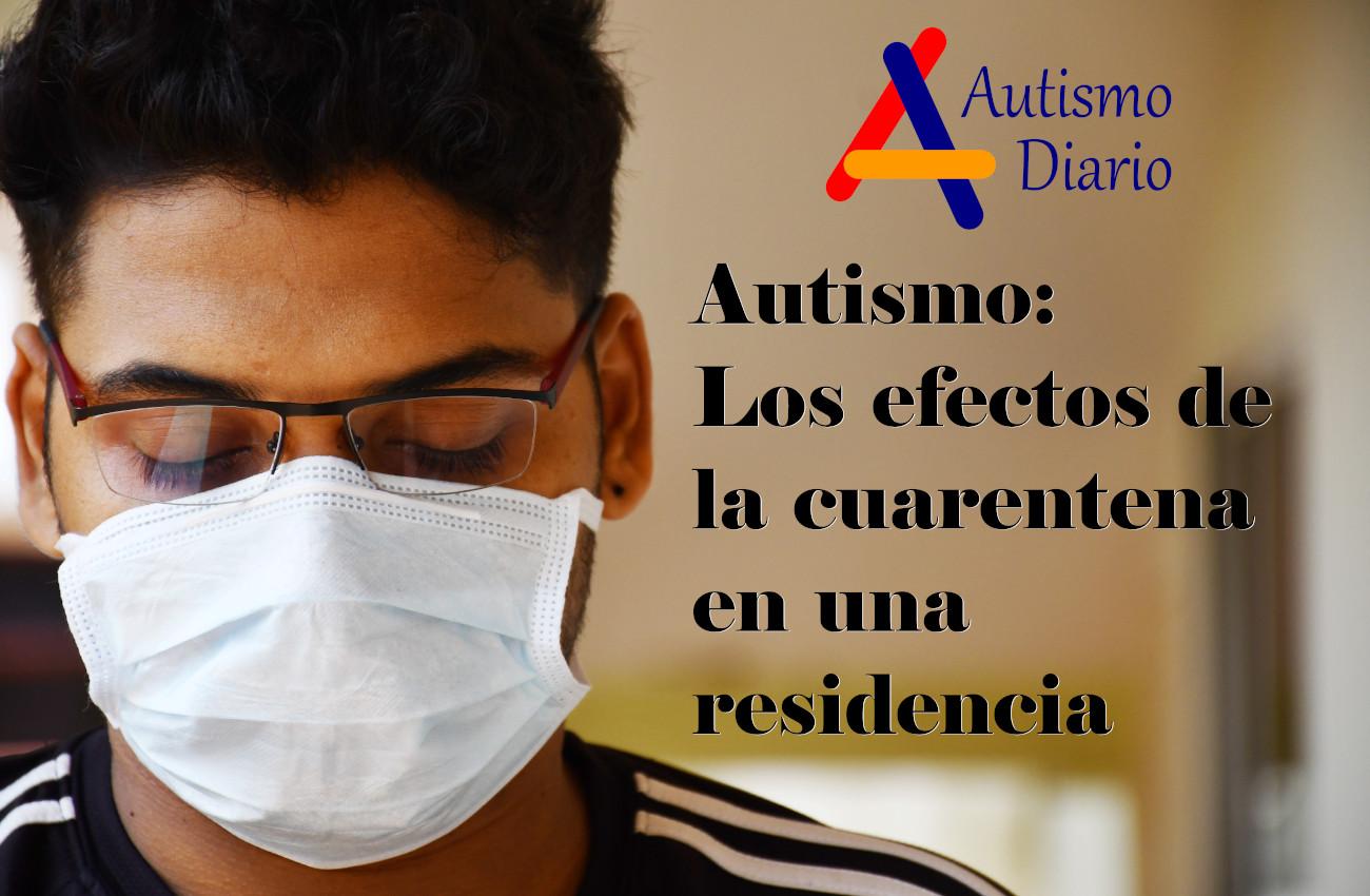 Autismo severo: cuarentena en una residencia