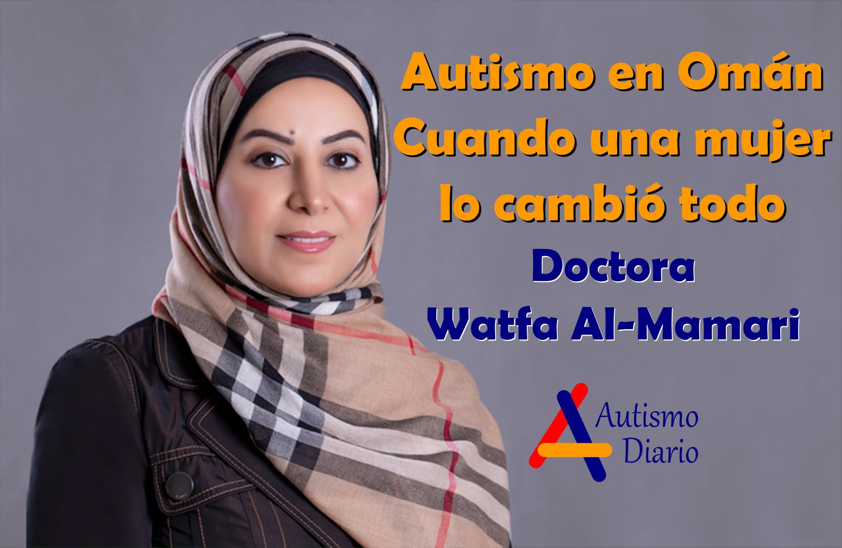 Doctora Watfa Al-Mamari Autismo Oman