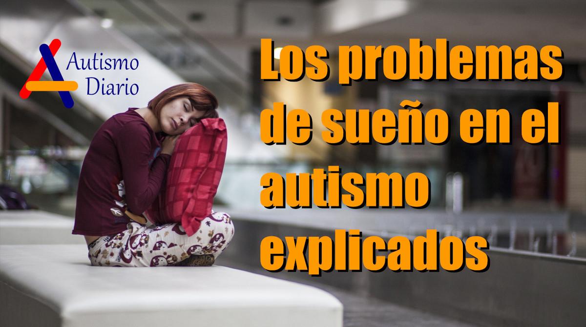 Los problemas de sueño en el autismo explicados