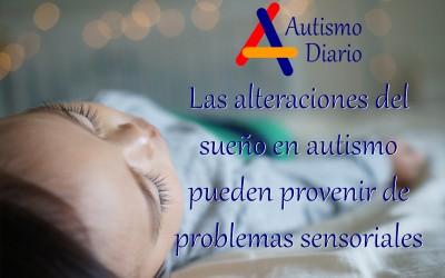alteraciones sueño autismo problemas sensoriales